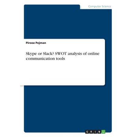Skype or Slack? Swot Analysis of Online Communication Tools