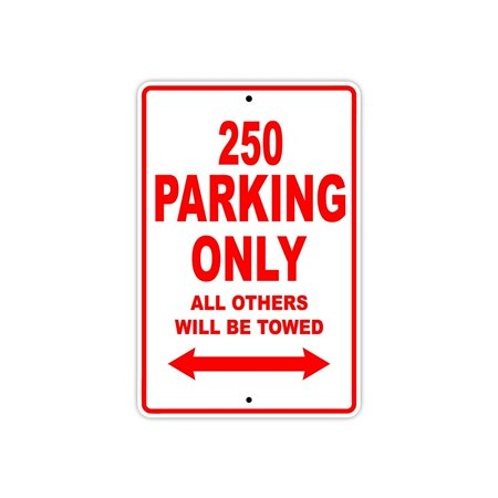 250 Parking Only All Others Will Be Towed Touring Motorcycle Off-Road Mountain Bikes Novelty Garage Aluminum 8