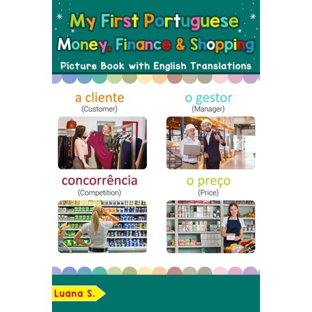 My First Portuguese Money, Finance & Shopping Picture Book with English Translations -