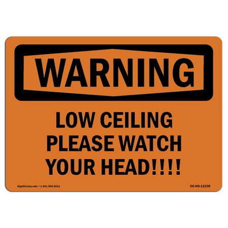 OSHA WARNING Sign - Low Ceiling Please Watch Your Head!  | Choose from: Aluminum, Rigid Plastic or Vinyl Label Decal | Protect Your Business, Construction Site, Warehouse & Shop Area |Made in the US](Low Price Shopping Sites)