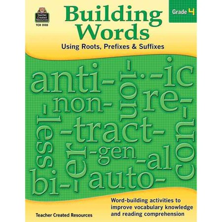 Building Words: Using Roots, Prefixes and Suffixes Gr (List Of Medical Prefixes Suffixes And Root Words)