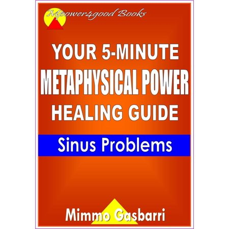 Your 5-Minute Metaphysical Power Healing Guide: Sinus Problems - eBook