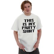 Party Short Sleeve T-Shirt Tees Tshirts This Is My Shirt Sarcastic College