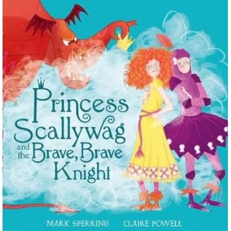 Princess Scallywag and the Brave, Brave Knight - Knights And Princess
