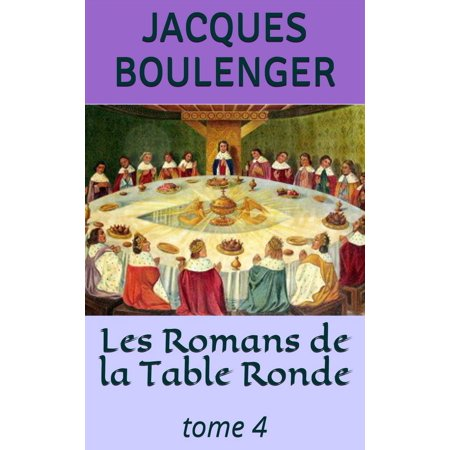Les Romans de la Table Ronde - tome 4 - eBook