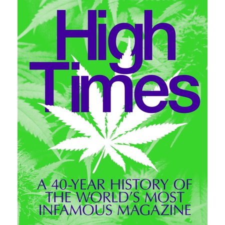 High Times : A 40-Year History of the World