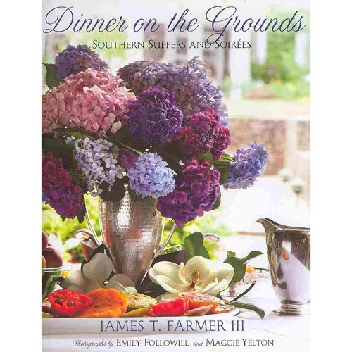 Dinner on the Grounds: Southern Suppers and Soirees