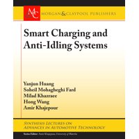 Synthesis Lectures on Advances in Automotive Technology: Smart Charging and Anti-Idling Systems (Paperback)