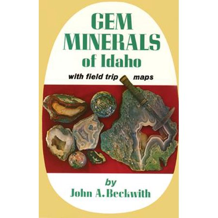 Gem Minerals of Idaho : With Field Trip Maps