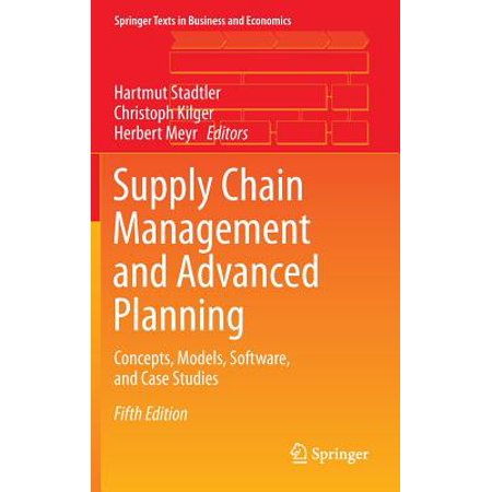 Supply Chain Management and Advanced Planning : Concepts, Models, Software, and Case (Construction Supply Chain Management Concepts And Case Studies)