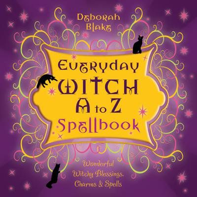 Everyday Witch A to Z Spellbook - White Witch Spells For Halloween