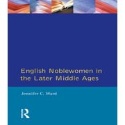 English Noblewomen in the Later Middle Ages - eBook