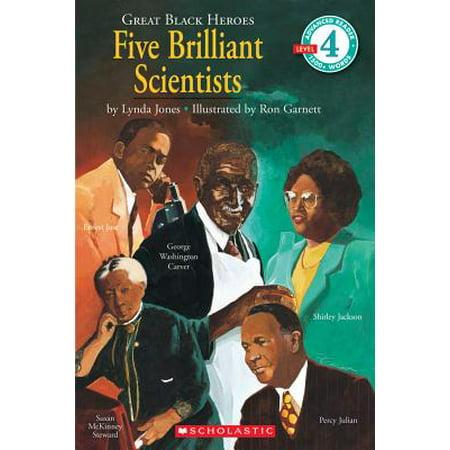 Scholastic Reader Level 4: Great Black Heroes: Five Brilliant Scientists : Five Brilliant Scientists (Level (Heroes Of Hellas 2 Level 6 6)