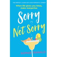 Sorry Not Sorry: The perfect laugh out loud romantic comedy (Paperback)
