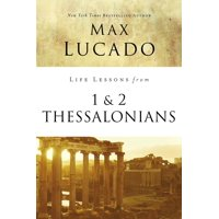 Life Lessons: Life Lessons from 1 and 2 Thessalonians: Transcendent Living in a Transient World (Paperback)
