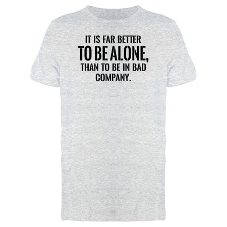 It Is Fat Better To Be Alone... Tee Men's -Image by Shutterstock