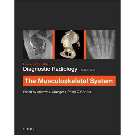 Grainger   Allisons Diagnostic Radiology  Musculoskeletal System