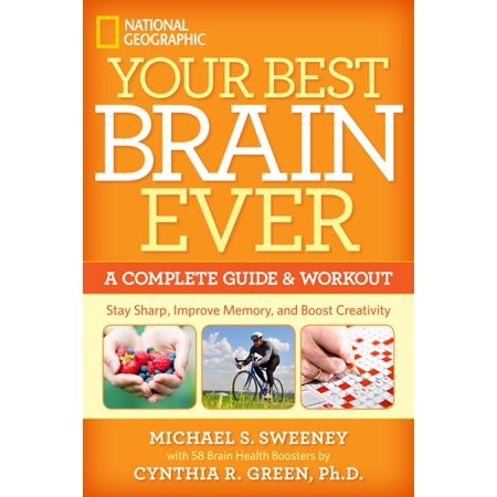 Your Best Brain Ever : A Complete Guide and