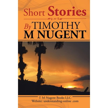 Short Stories by Timothy M Nugent - eBook