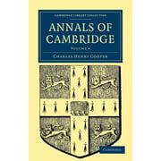 Cambridge Library Collection - Cambridge: Annals of Cambridge: Volume 4 (Paperback)