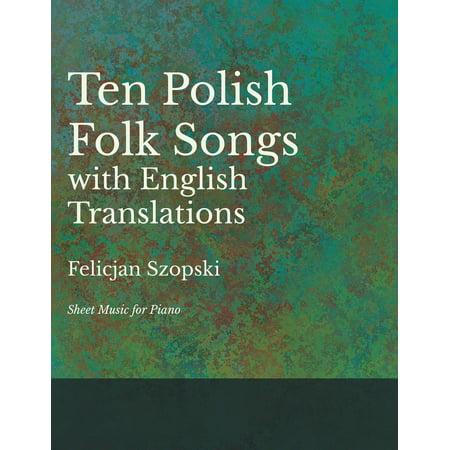 10 Polish Folk Songs with English Translations - Sheet Music for Piano (Polish Piano)