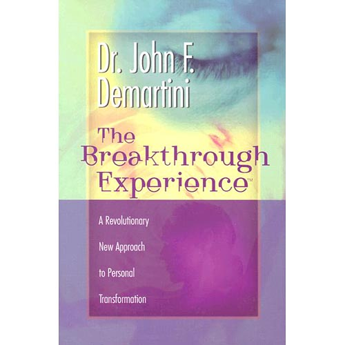 The Breakthough Experience: A Revolutionary New Approach to Personal Transformation