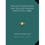 William Shakespeare and Alleged Spanish Prototypes (1886)