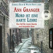 Mord ist eine harte Lehre - Ein Fall für Lizzie Martin und Benjamin Ross - Viktorianische Krimis 7 (Gekürzt) - Audiobook
