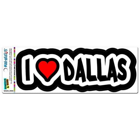 I Love Heart Dallas - Texas MAG-NEATO'S(TM) Car/Refrigerator Magnet - Halloween Stores In Dallas Texas