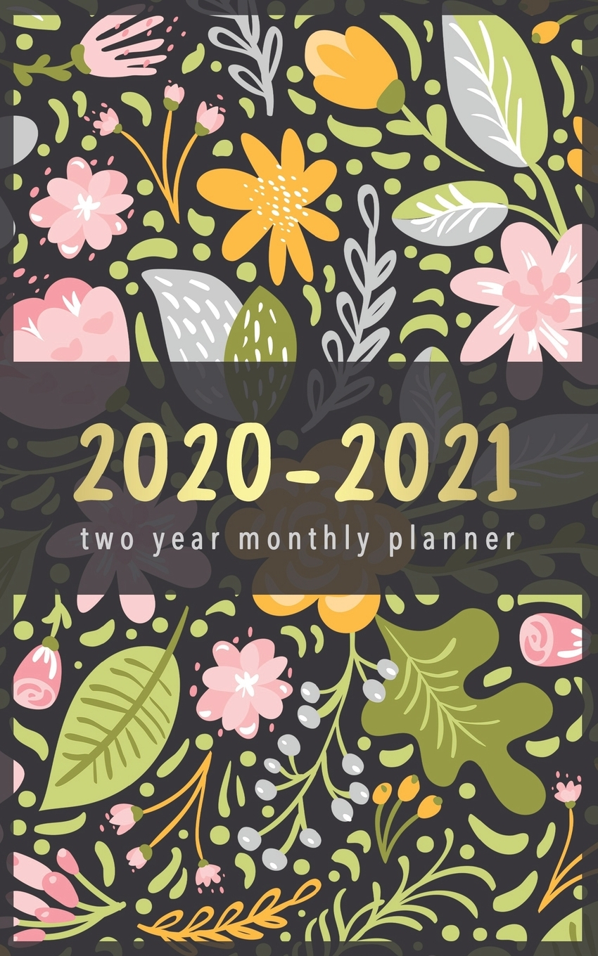 2020-2021 Two Year Monthly Planner: Flower Design - 2 Year ...
