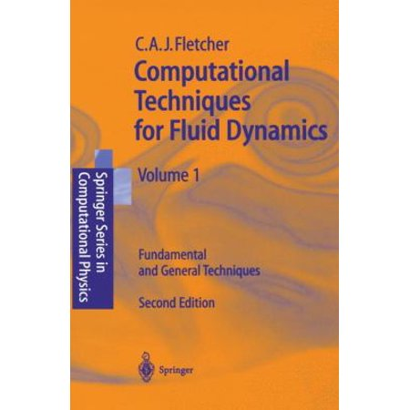 Computational Techniques For Fluid Dynamics 1  Fundamental And General Techniques