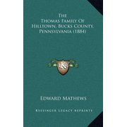 The Thomas Family of Hilltown, Bucks County, Pennsylvania (1884)