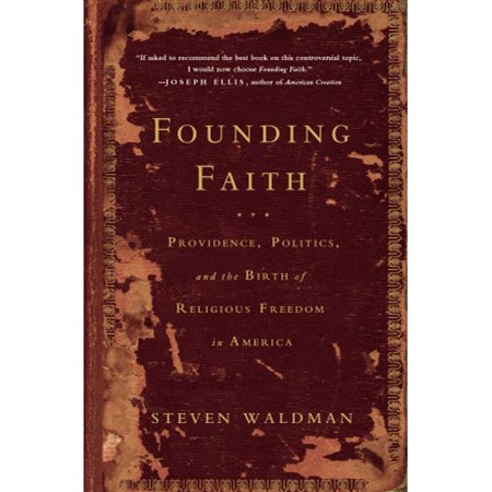 Founding Faith  Providence  Politics  And The Birth Of Religious Freedom In America