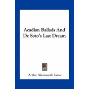 Acadian Ballads and de Soto's Last Dream