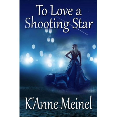 To Love a Shooting Star - eBook (Fell In Love With A Shooting Star)