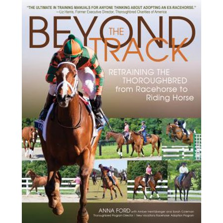 Beyond the Track : Retraining the Thoroughbred from Racecourse to Riding Horse