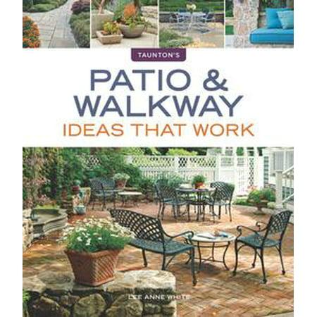 Patio & Walkway Ideas that Work - eBook ()
