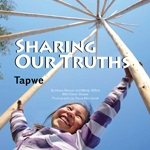 Sharing Our Truths Tapwe : This Land Is Our Storybook
