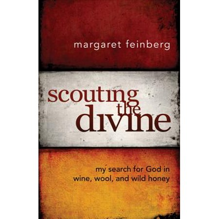 Scouting the Divine : My Search for God in Wine, Wool, and Wild Honey
