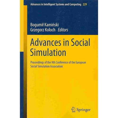 Advances in Social Simulation: Proceedings of the 9th Conference of the European Social Simulation Association