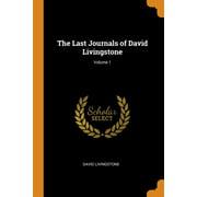 The Last Journals of David Livingstone; Volume 1 (Paperback)