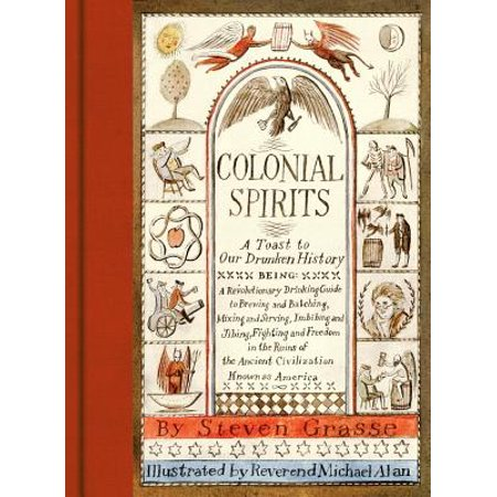 Colonial Spirits : A Toast to Our Drunken History
