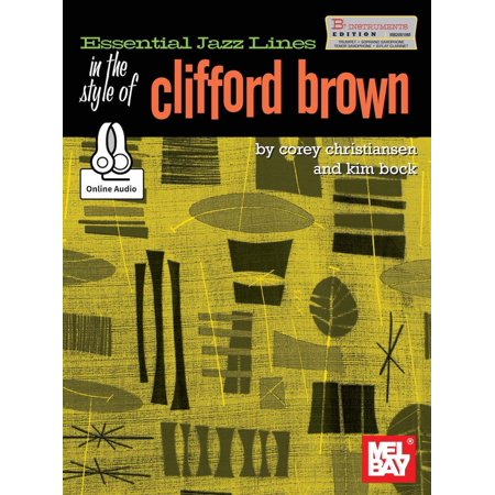 Clifford Brown Trumpet (Essential Jazz Lines in the Style of Clifford Brown-B Flat Edition -)