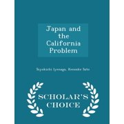 Japan and the California Problem - Scholar's Choice Edition
