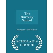 The Nursery School - Scholar's Choice Edition