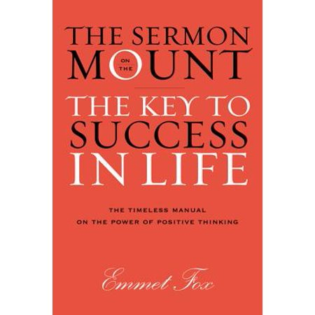 The Sermon on the Mount : The Key to Success in Life