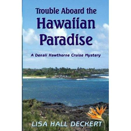 Trouble Aboard The Hawaiian Paradise  A Denali Hawthorne Cruise Mystery