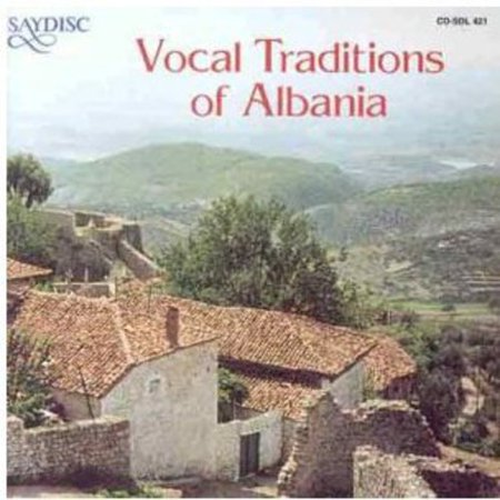 Vocal Traditions Of Albania ()