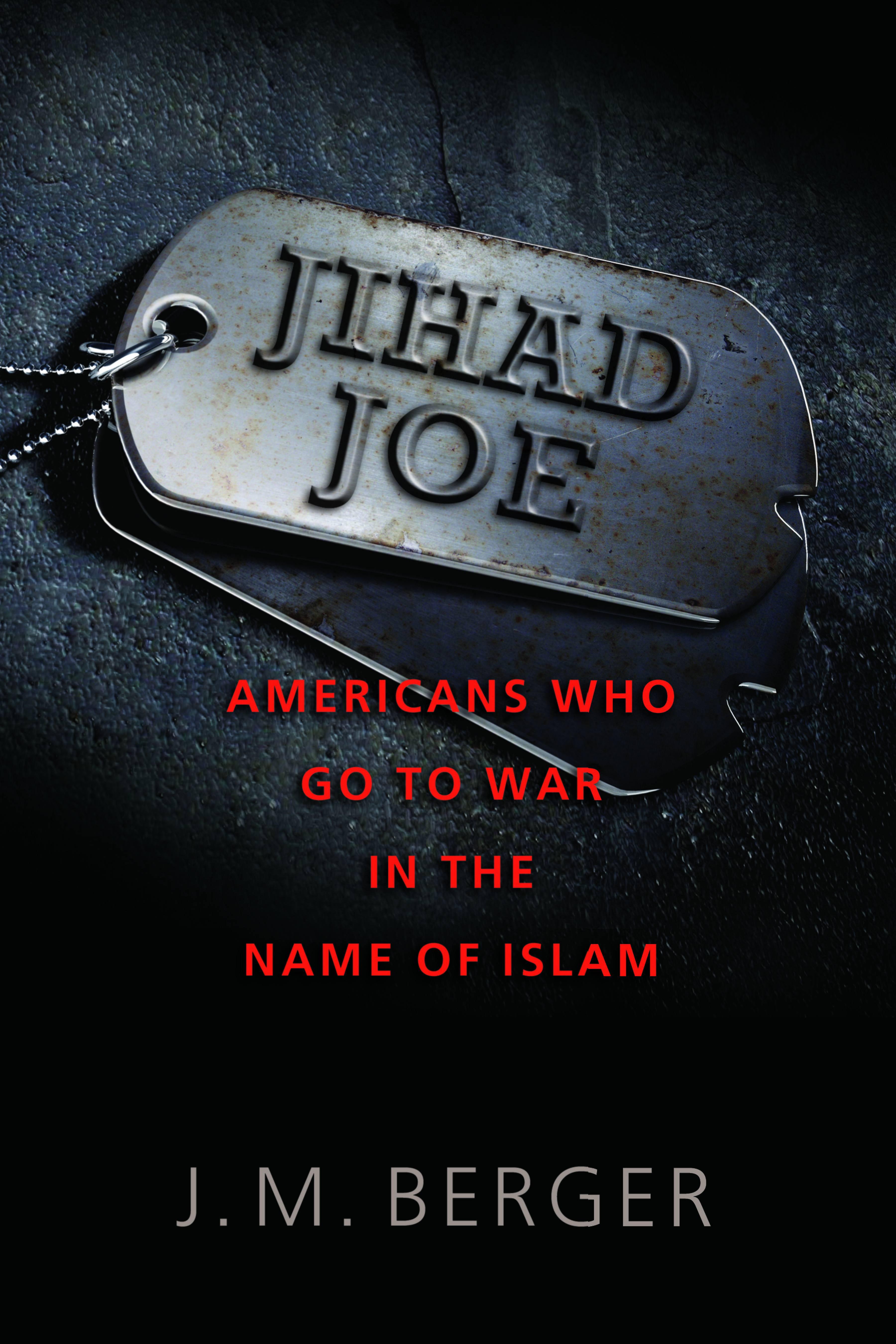Jihad Joe : Americans Who Go to War in the Name of Islam