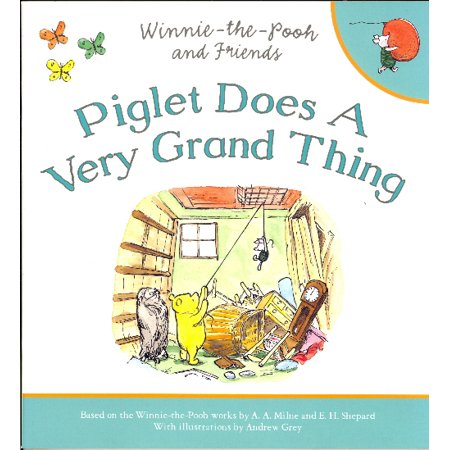 Winnie-The-Pooh : Piglet Does a Very Grand Thing